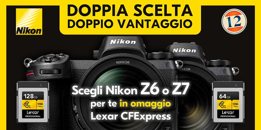 Nikon DOPPIA SCELTA DOPPIO VANTAGGIO !